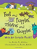 Brian P. Cleary: Feet and Puppies, Thieves and Guppies: What Are Irregular Plurals? (Words Are Categorical)