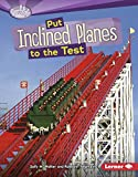 Walker, Sally M.: Put Inclined Planes to the Test (Searchlight Books)
