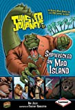 Jolley, Dan: Shipwrecked on Mad Island (Twisted Journeys)