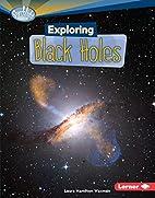 Exploring Black Holes (Searchlight Books:…