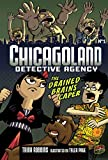Robbins, Trina: ChicagoLand Detective Agency 1: The Drained Brains Caper