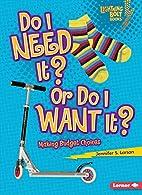 Do I Need It? or Do I Want It?: Making…