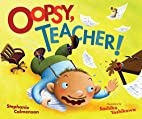 Oopsy, Teacher! (Carolrhoda Picture Books)…