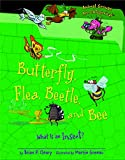 Brian P. Cleary: Butterfly, Flea, Beetle, and Bee: What Is an Insect? (Animal Groups Are Categorical)
