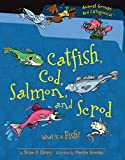 Brian P. Cleary: Catfish, Cod, Salmon, and Scrod: What Is a Fish? (Animal Groups Are Categorical)