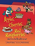 Cleary, Brian P.: Apples, Cherries, Red Raspberries: What Is in the Fruits Group? (Food Is Categorical)