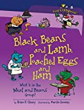 Cleary, Brian P.: Black Beans and Lamb, Poached Eggs and Ham: What Is in the Meat and Beans Group? (Food Is Categorical)