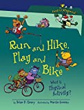 Cleary, Brian P.: Run and Hike, Play and Bike: What Is Physical Activity? (Food Is Categorical)