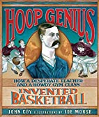 Hoop Genius: How a Desperate Teacher and a…