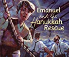 Emanuel and the Hanukkah Rescue by Heidi…