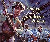 Heidi Smith Hyde: Emanuel and the Hanukkah Rescue