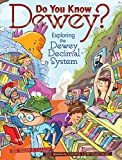 Brian P. Cleary: Do You Know Dewey?: Exploring the Dewey Decimal System (Millbrook Picture Books)