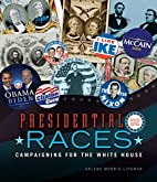 Presidential Races: Campaigning for the…