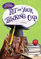 Put on Your Thinking Cap: And Other…