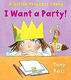 I Want a Party! by Tony Ross