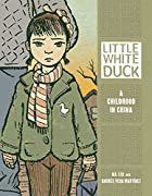 Little White Duck: A Childhood in China…