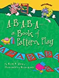 Brian P. Cleary: A-B-A-B-A A Book of Pattern Play (Math Is Categorical)