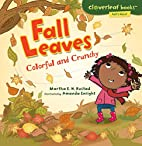 Fall Leaves: Colorful and Crunchy…