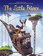 The Planet of Trainiacs (The Little Prince)…