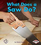 What Does a Saw Do? (First Step Nonfiction:…