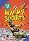 Michael J. Rosen: Wacky Sports (No Way!)