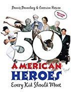 50 American Heroes Every Kid Should Meet by…