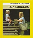 Luxembourg (Cultures of the World) by…