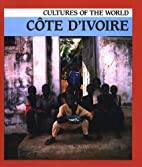 Cote D'Ivoire (Cultures of the World) by…