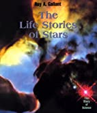 The Life Stories of Stars (The Story of…