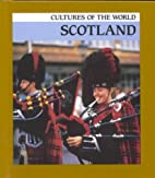 Scotland (Cultures of the World) by Patricia…