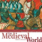 The Medieval World by Rebecca Stefoff