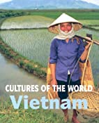 Vietnam (Cultures of the World) by Audrey…