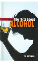 The Facts About Alcohol (Drugs) by Ted…