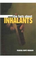 The Facts about Inhalants (Drugs…