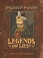 Legends or Lies (Unsolved History) by Gary…