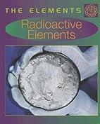 Radioactive Elements by Tom Jackson