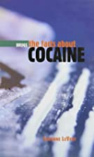 The Facts About Cocaine (Drugs) by Suzanne…