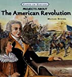 Projects About The American Revolution…