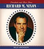 Richard M. Nixon (Presidents and Their…