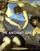 The Ancient Greeks (Myths of the World) by…