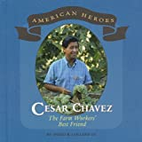 Collard, Sneed B.: Cesar Chavez: The Farm Workers' Best Friend (American Heroes)