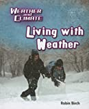 Birch, Robin: Living with Weather (Weather and Climate)