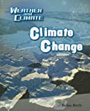 Birch, Robin: Climate Change (Weather and Climate)