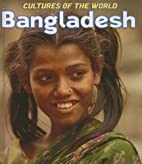 Bangladesh (Cultures of the World) by Mariam…