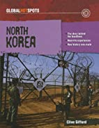 North Korea (Global Hotspots) by Clive…