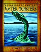 Water Monsters (Creatures of Fantasy) by…