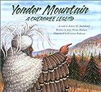 Yonder Mountain: A Cherokee Legend by Robert…