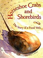 Horseshoe Crabs and Shorebirds: The Story of…