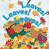 Wallace, Nancy Elizabeth: Leaves! Leaves! Leaves!