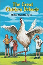 The Great Chicken Debacle by Phyllis…
